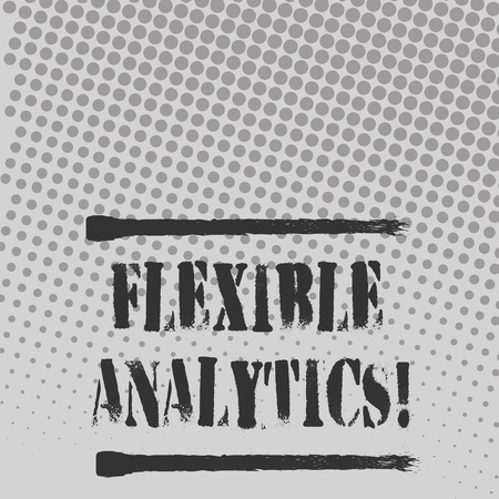 Text sign showing Flexible Analytics. Business photo text changing marketplace focused on valuebased care Halftone in Varied Sized Dots that Simulates Imagination of Continuous Tone