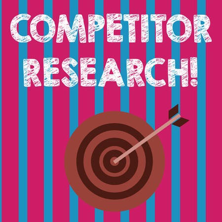 Word writing text Competitor Research. Business photo showcasing collection and review of information about rival firms Color Dart Board in Concentric Style with Arrow Hitting the Center Bulls Eye