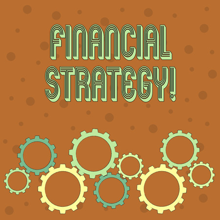 Conceptual hand writing showing Financial Strategy. Concept meaning plan to finance its overall operations to meet objectives Colorful Cog Wheel Gear Engaging, Interlocking and Tesselating