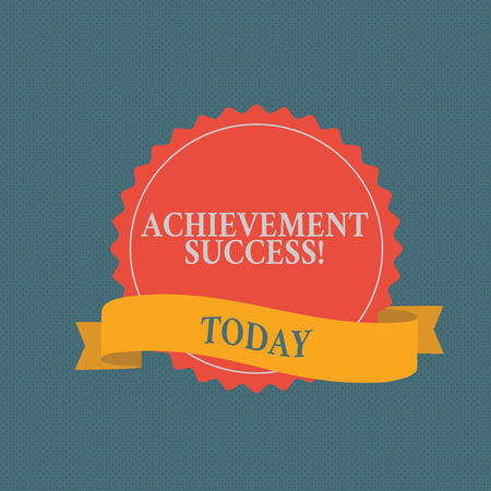Writing note showing Achievement Success. Business concept for status of having achieved and accomplished an aim Color Seal Sticker with Jagged Edge and Shaded Ribbon Strip Imagens