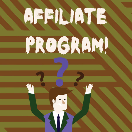 Conceptual hand writing showing Affiliate Program. Concept meaning automated electronic program that involve a web advertiser Businessman Raising Both Arms with Question Marks Above Head