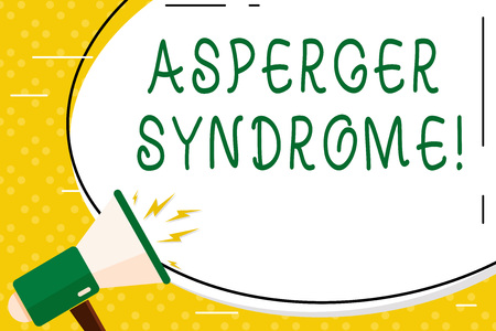 Writing note showing Asperger Syndrome. Business concept for characterized as a distinct autism spectrum disorder Oval Shape Sticker and Megaphone Shouting with Volume Icon