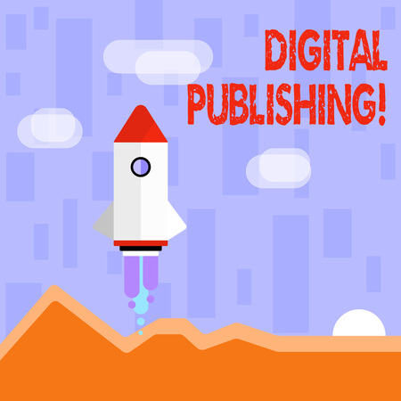 Writing note showing Digital Publishing. Business concept for content that distributed digitally over the Internet Colorful Spacecraft Shuttle Launching New Business Startup