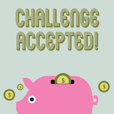 Text sign showing Challenge Accepted. Business photo text to participate or undertake in a competitive situation Colorful Piggy Money Bank and Coins with Dollar Currency Sign in the Slit 免版税图像