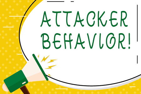 Writing note showing Attacker Behavior. Business concept for analyze and predict the attacker behavior of the attack Oval Shape Sticker and Megaphone Shouting with Volume Icon