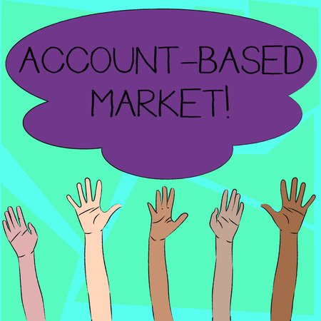 Word writing text Account Based Market. Business photo showcasing resources target a key group of specific accounts Multiracial Diversity Hands Raising Upward Reaching for Colorful Big Cloud 写真素材