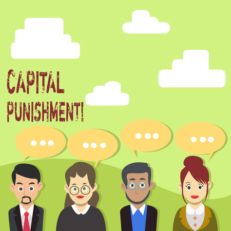 Handwriting text Capital Punishment. Conceptual photo authorized killing of someone as punishment for a crime Group of Business People with Blank Color Chat Speech Bubble with Three Dots