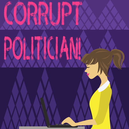 Writing note showing Corrupt Politician. Business concept for a public leader who misuse of public authority and fund photo of Young Busy Woman Sitting Side View and Working on her Laptop