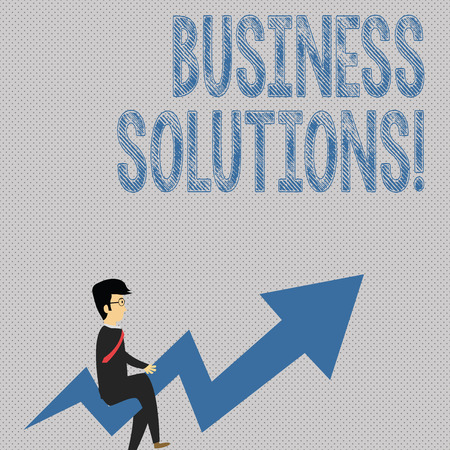 Writing note showing Business Solutions. Business concept for ideas used to help a company achieve its objectives Businessman with Eyeglasses Riding Crooked Arrow Pointing Up