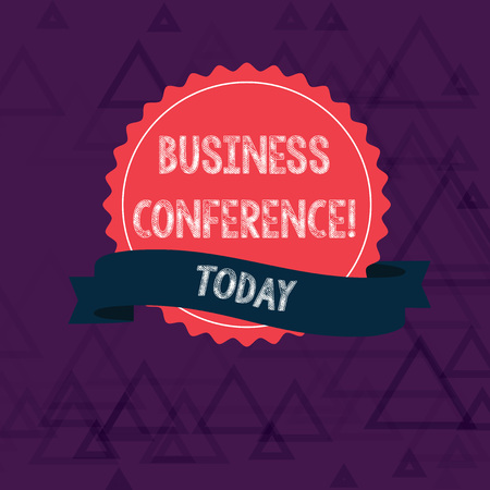 Writing note showing Business Conference. Business concept for discuss trends and opportunity relating to the business Color Seal Sticker with Jagged Edge and Shaded Ribbon Strip Imagens