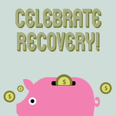 Text sign showing Celebrate Recovery. Business photo text recovery program for anyone struggling with hurt or pain Colorful Piggy Money Bank and Coins with Dollar Currency Sign in the Slit