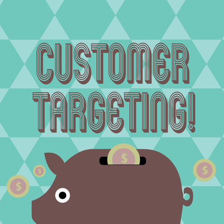 Writing note showing Customer Targeting. Business concept for business process that defines which customers to market Piggy Money Bank and Coins with Dollar Currency Sign on Slit
