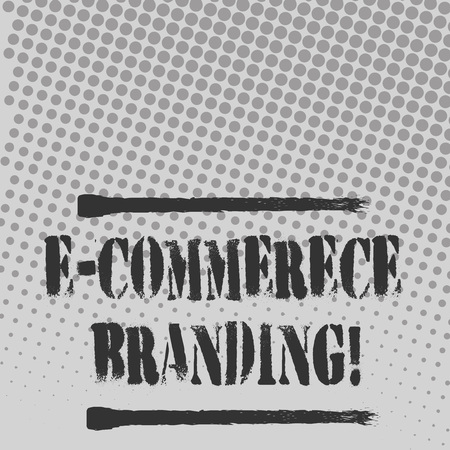 Text sign showing E Commerce Branding. Business photo text establish an image of your company in ycustomers eyes Halftone in Varied Sized Dots that Simulates Imagination of Continuous Tone
