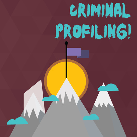 Conceptual hand writing showing Criminal Profiling. Concept meaning Develop profiles for criminals who not yet apprehended Three High Mountains with Snow and One has Flag at the Peak