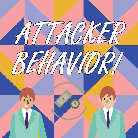 Writing note showing Attacker Behavior. Business concept for analyze and predict the attacker behavior of the attack Money in Dollar Sign in Rotating Arrows Between Businessmen