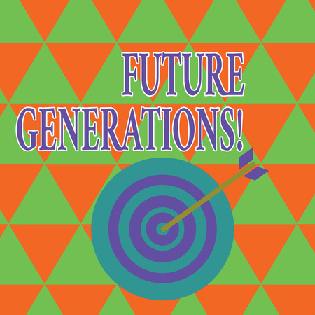 Text sign showing Future Generations. Business photo showcasing generations to come after the currently living generation Color Dart Board in Concentric Style with Arrow Hitting the Center Bulls Eye