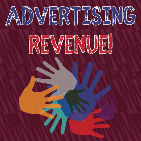 Text sign showing Advertising Revenue. Business photo showcasing money media earn from selling advertising space or time Color Hand Marks of Different Sizes Overlapping for Teamwork and Creativity