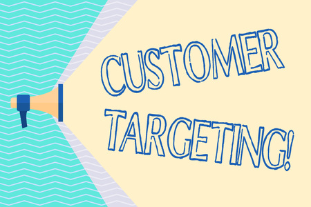 Conceptual hand writing showing Customer Targeting. Concept meaning business process that defines which customers to market Megaphone Extending Capacity of Volume Range thru Wide Beam