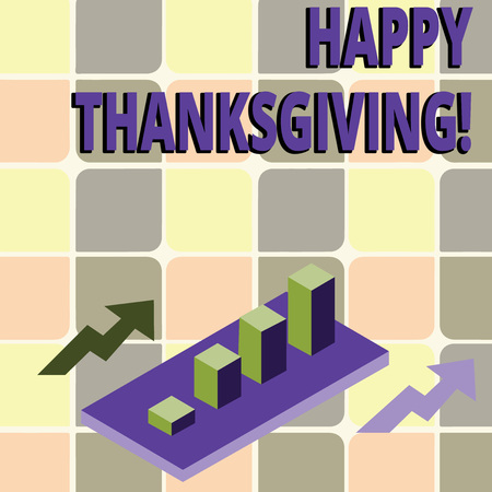 Conceptual hand writing showing Happy Thanksgiving. Concept meaning celebrating the harvest and blessings of the past year Clustered 3D Bar Chart Graph in Perspective with Two Arrows