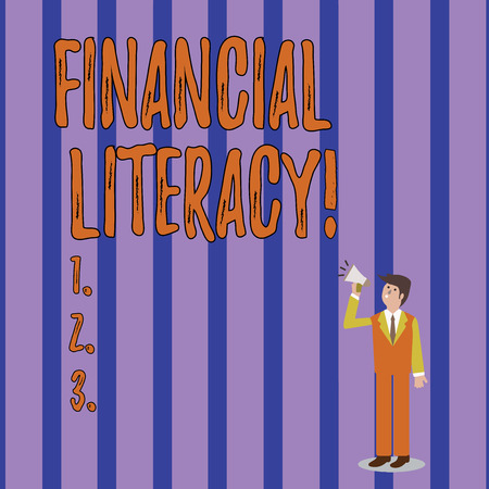 Writing note showing Financial Literacy. Business concept for education and understanding of various financial areas Businessman Looking Up and Talking on Megaphone with Volume Icon