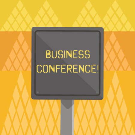 Writing note showing Business Conference. Business concept for discuss trends and opportunity relating to the business 3D Square Colorful Caution Road Sign with Black Border Wood Imagens