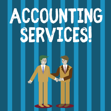 Word writing text Accounting Services. Business photo showcasing analyze financial transactions of a business or a demonstrating Two Businessmen Standing, Smiling and Greeting each other by Handshaking