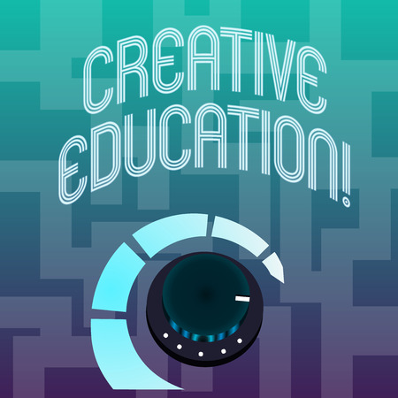 Text sign showing Creative Education. Business photo text students able to use imagination and critical thinking Volume Control Metal Knob with Marker Line and Colorful Loudness Indicator