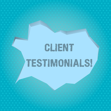 Word writing text Client Testimonials. Business photo showcasing Written recommendation from a satisfied customer Blank Pale Blue Speech Bubble in Irregular Cut Edge Shape 3D Style Backdrop