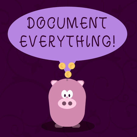 Word writing text Document Everything. Business photo showcasing computer file that contains text that you have written Color Speech Bubble with Gold Euro Coins on its Tail Pointing to Piggy Bank