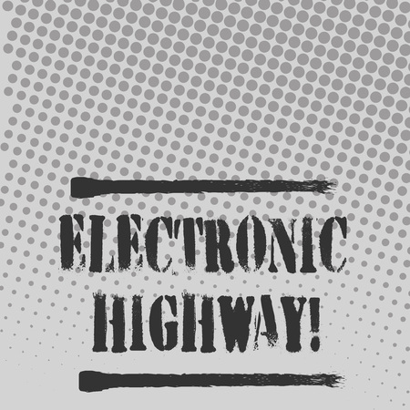 Text sign showing Electronic Highway. Business photo text Digital communication system used in the road or highway Halftone in Varied Sized Dots that Simulates Imagination of Continuous Tone