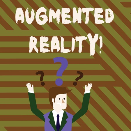 Conceptual hand writing showing Augmented Reality. Concept meaning interactive experience of a realworld environment Businessman Raising Both Arms with Question Marks Above Head
