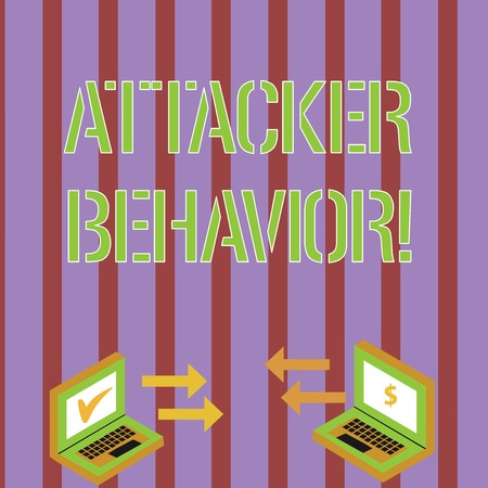 Writing note showing Attacker Behavior. Business concept for analyze and predict the attacker behavior of the attack Arrow Icons Between Two Laptop Currency Sign and Check Icons