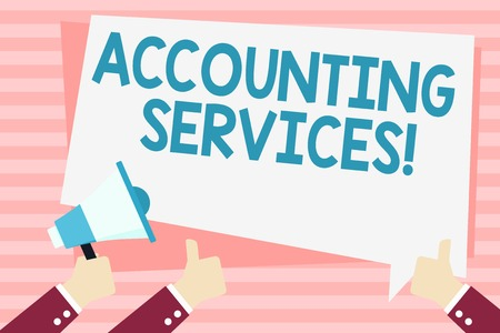 Handwriting text Accounting Services. Conceptual photo analyze financial transactions of a business or a demonstrating Hand Holding Megaphone and Other Two Gesturing Thumbs Up with Text Balloon