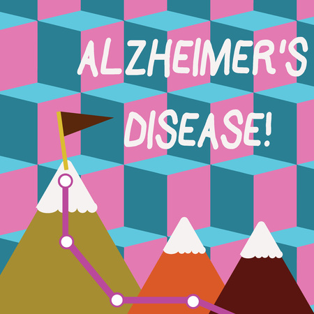 Writing note showing Alzheimer S Is Disease. Business concept for Advanced mental deterioration that occur in old age Three Mountains with Hiking Trail and White Snowy Top with Flag