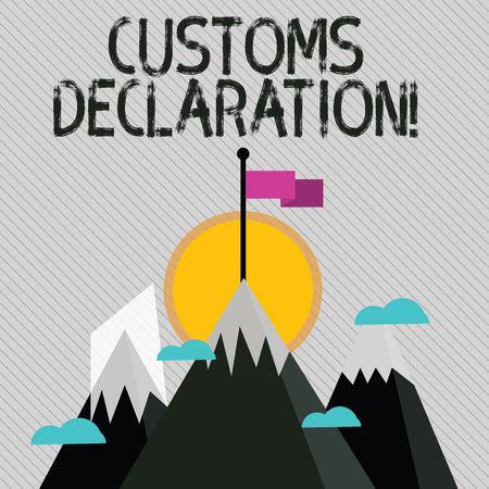 Text sign showing Customs Declaration. Business photo text Official document showing goods being imported Three High Mountains with Snow and One has Blank Colorful Flag at the Peak