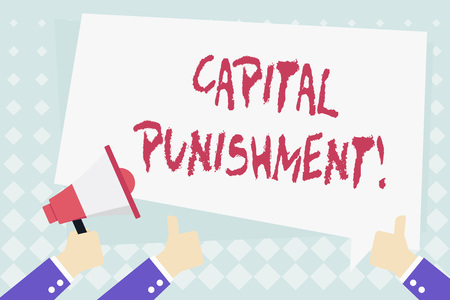 Conceptual hand writing showing Capital Punishment. Concept meaning authorized killing of someone as punishment for a crime Hand Holding Megaphone and Gesturing Thumbs Up Text Balloon Stok Fotoğraf