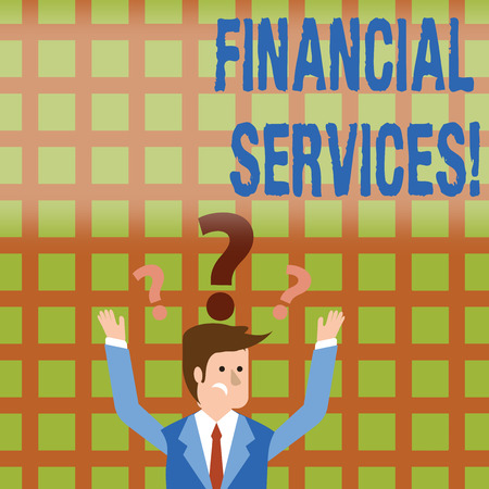 Conceptual hand writing showing Financial Services. Concept meaning economic services provided by the finance industry Businessman Raising Both Arms with Question Marks Above Head
