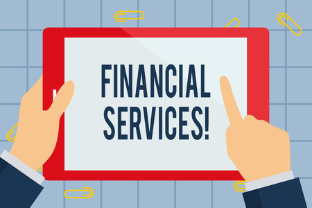 Text sign showing Financial Services. Business photo text economic services provided by the finance industry Businessman Hand Holding, Pointing and Touching Colorful Tablet Blank Screen