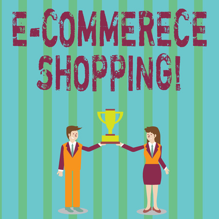 Handwriting text E Commerce Shopping. Conceptual photo directly buy goods or service from a seller over the web Man and Woman in Business Suit Holding Together the Championship Trophy Cup
