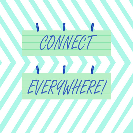Word writing text Connect Everywhere. Business photo showcasing channel of communication available anywhere and anytime Two Color Blank Strip Size Lined Paper Sheet Hanging Using Blue Clothespin