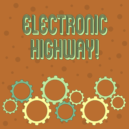 Conceptual hand writing showing Electronic Highway. Concept meaning Digital communication system used in the road or highway Colorful Cog Wheel Gear Engaging, Interlocking and Tesselating Stock Photo