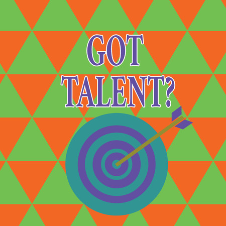 Text sign showing Got Talent question. Business photo showcasing asking if got natural ability to be good at something Color Dart Board in Concentric Style with Arrow Hitting the Center Bulls Eye