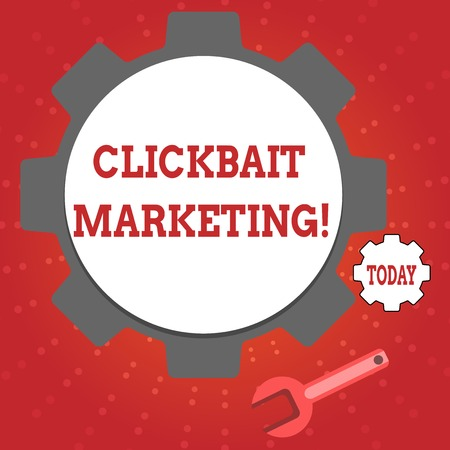Writing note showing Clickbait Marketing. Business concept for Online content that aim to generate page views Wheel Gear and Wrench Mechanical Tool for SEO and Web Icon