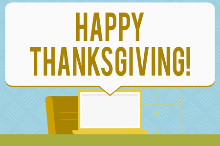Writing note showing Happy Thanksgiving. Business concept for celebrating the harvest and blessings of the past year Speech Bubble Pointing White Laptop Screen in Workspace Idea