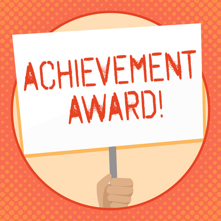 Writing note showing Achievement Award. Business concept for recognizes worthy and outstanding achievement in job skill Hand Holding White Placard Supported for Social Awareness