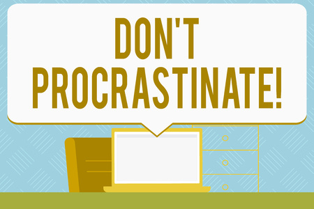 Writing note showing Don't Procrastinate. Business concept for Avoid delaying or slowing something that must be done Speech Bubble Pointing White Laptop Screen in Workspace Idea Stock Photo