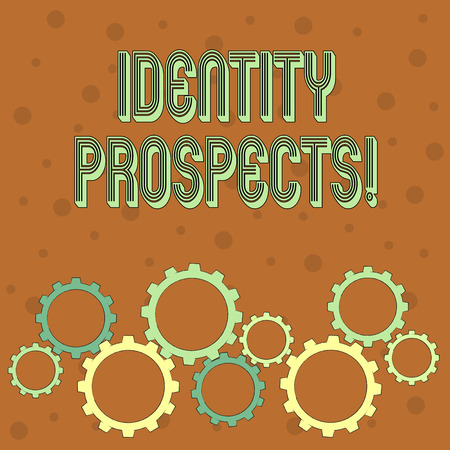 Conceptual hand writing showing Identity Prospects. Concept meaning Potential customer Qualified lead is an organization Colorful Cog Wheel Gear Engaging, Interlocking and Tesselating