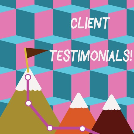 Writing note showing Client Testimonials. Business concept for Written recommendation from a satisfied customer Three Mountains with Hiking Trail and White Snowy Top with Flag