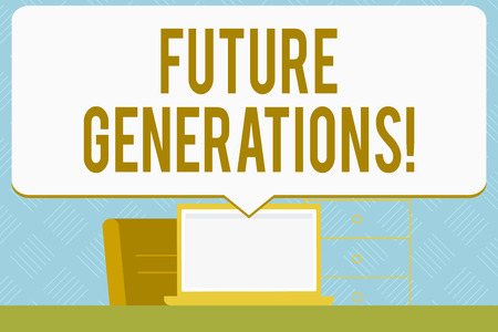 Writing note showing Future Generations. Business concept for generations to come after the currently living generation Speech Bubble Pointing White Laptop Screen in Workspace Idea