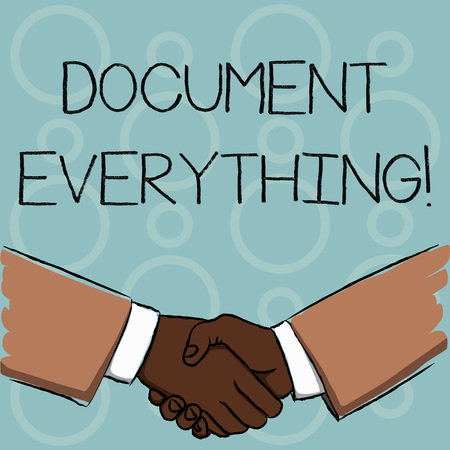 Writing note showing Document Everything. Business concept for computer file that contains text that you have written Businessmen Shaking Hands Form of Greeting and Agreement